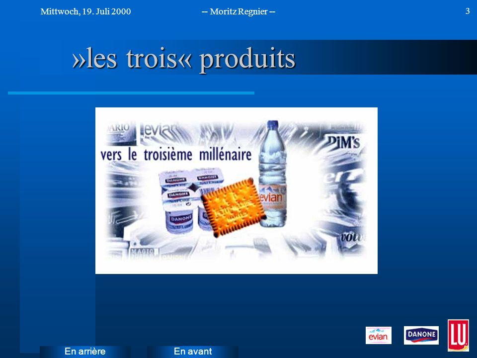 En avant Mittwoch, 19. Juli 2000-- Moritz Regnier -- En arrière 3 »les trois« produits