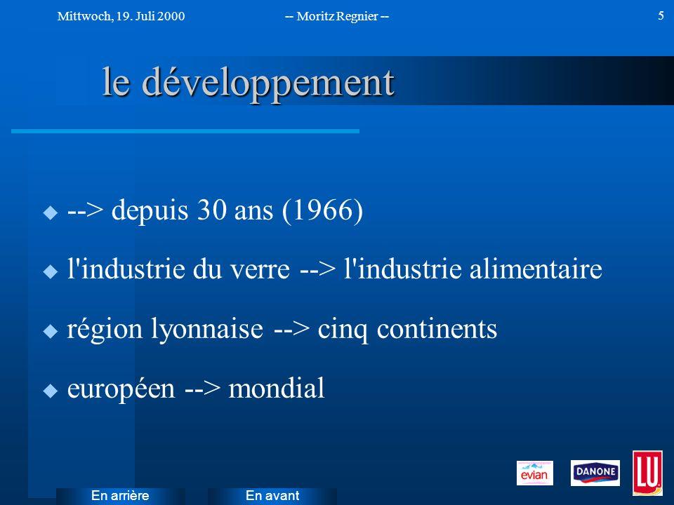 En avant Mittwoch, 19. Juli 2000-- Moritz Regnier -- En arrière 5 le développement u --> depuis 30 ans (1966) u l'industrie du verre --> l'industrie a