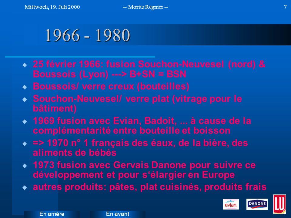 En avant Mittwoch, 19. Juli 2000-- Moritz Regnier -- En arrière 7 1966 - 1980 u 25 février 1966: fusion Souchon-Neuvesel (nord) & Boussois (Lyon) --->