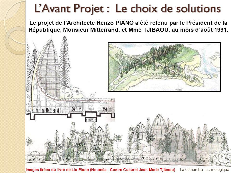 Le projet de l'Architecte Renzo PIANO a été retenu par le Président de la République, Monsieur Mitterrand, et Mme TJIBAOU, au mois daoût 1991. La déma