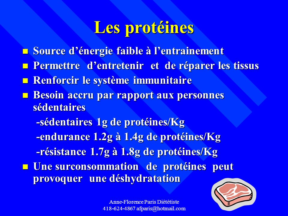 Anne-Florence Paris Diététiste 418-624-4867 afparis@hotmail.com Les protéines n Source dénergie faible à lentrainement n Permettre dentretenir et de r