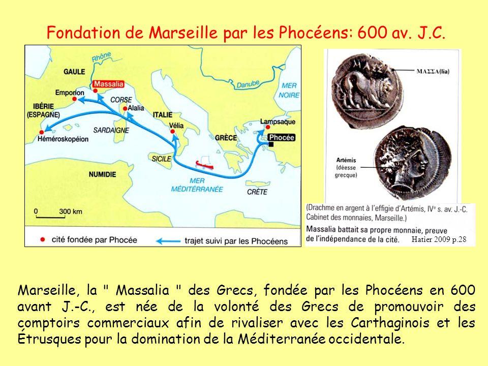 Fondation de Marseille par les Phocéens: 600 av. J.C. Marseille, la