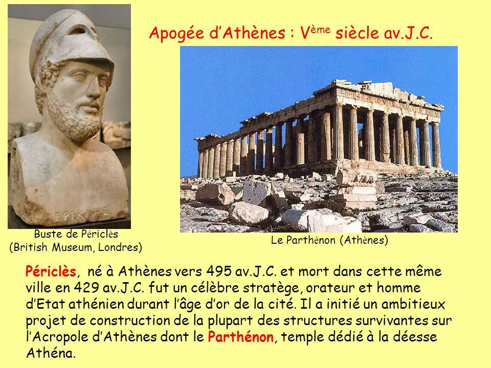 Apogée dAthènes : V ème siècle av.J.C. Périclès, né à Athènes vers 495 av.J.C. et mort dans cette même ville en 429 av.J.C. fut un célèbre stratège, o