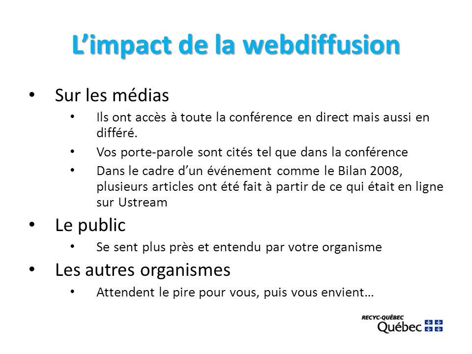 Limpact de la webdiffusion Sur les médias Ils ont accès à toute la conférence en direct mais aussi en différé.