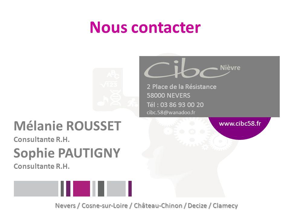 Nous contacter 2 Place de la Résistance 58000 NEVERS Tél : 03 86 93 00 20 cibc.58@wanadoo.fr www.cibc58.fr Mélanie ROUSSET Consultante R.H. Sophie PAU