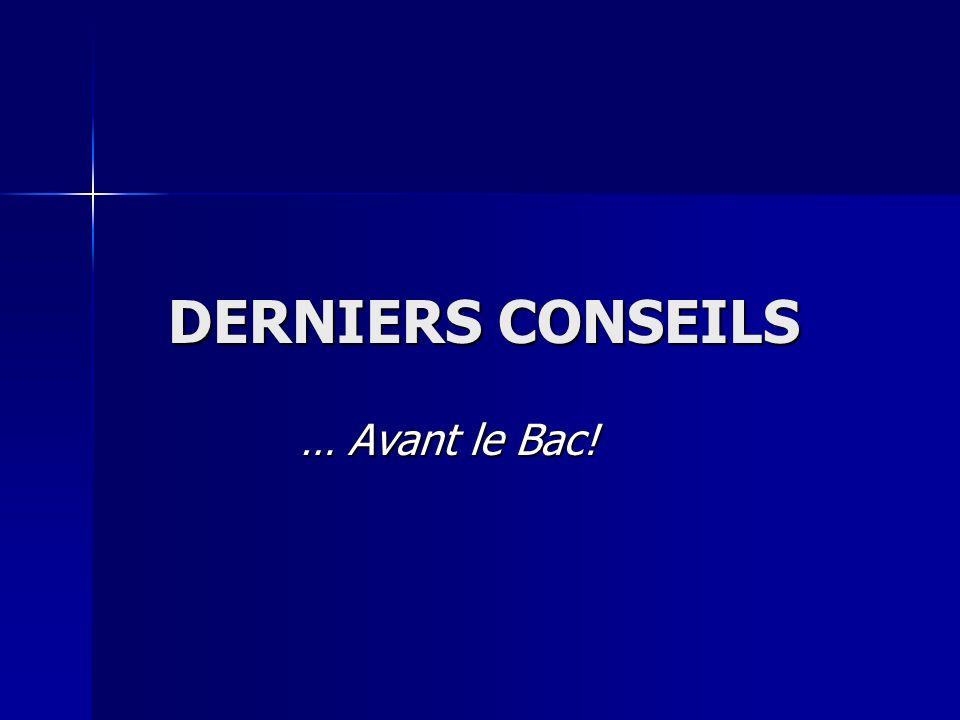 DERNIERS CONSEILS … Avant le Bac!