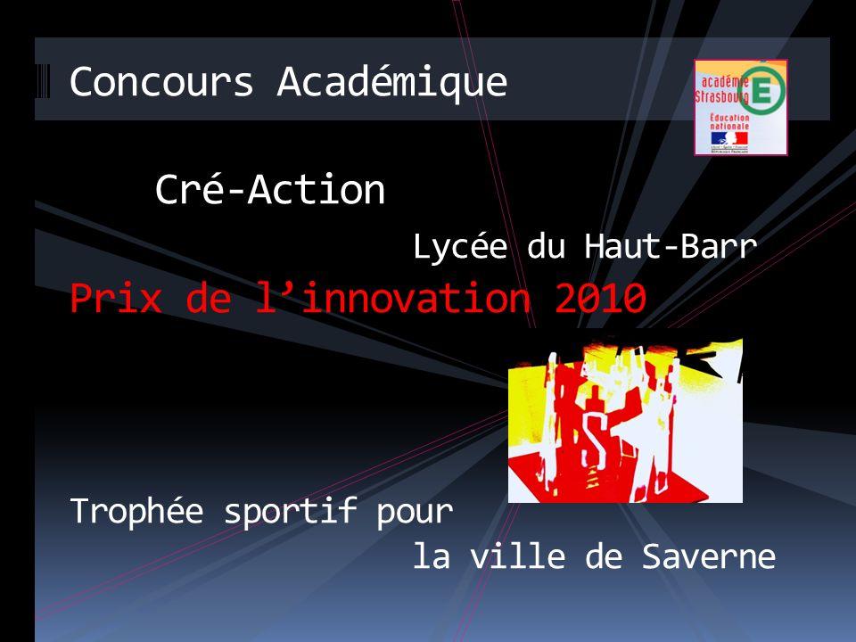 Concours Académique Cré-Action Lycée du Haut-Barr Prix de linnovation 2010 Trophée sportif pour la ville de Saverne