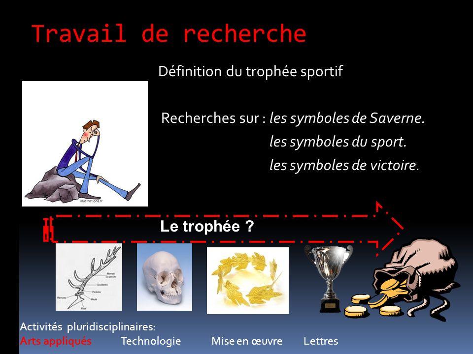 Travail de recherche Définition du trophée sportif Recherches sur : les symboles de Saverne. les symboles du sport. les symboles de victoire. Activité