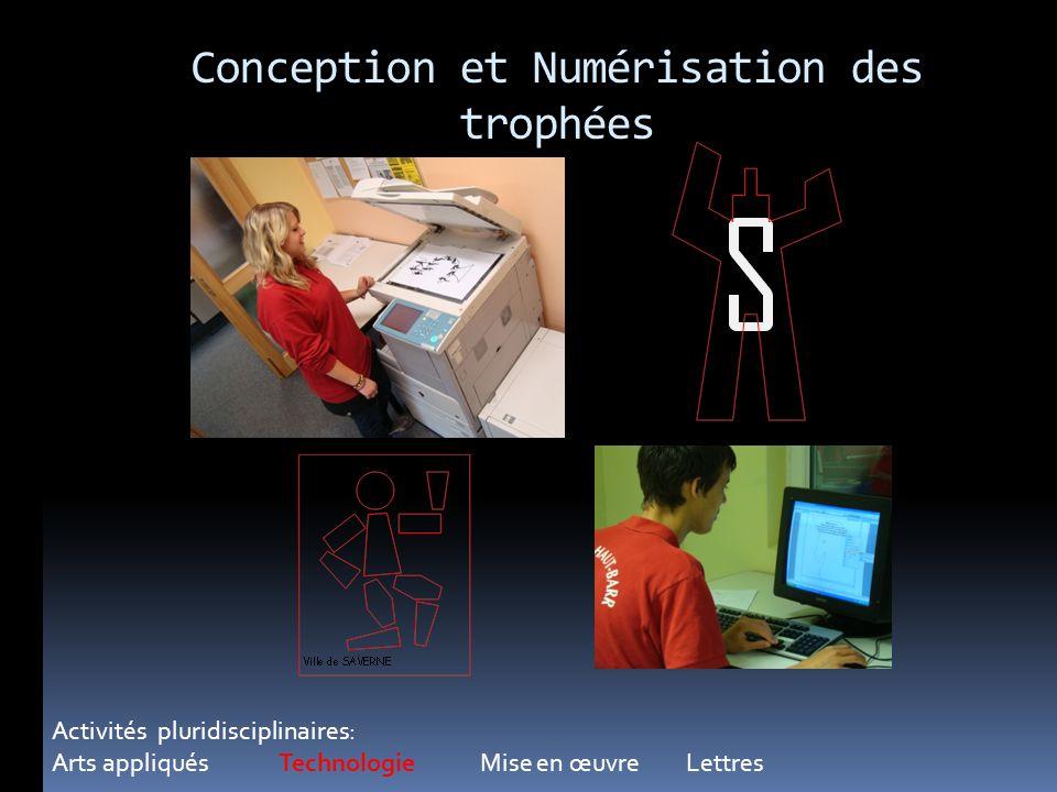 Conception et Numérisation des trophées Activités pluridisciplinaires: Arts appliqués Technologie Mise en œuvre Lettres