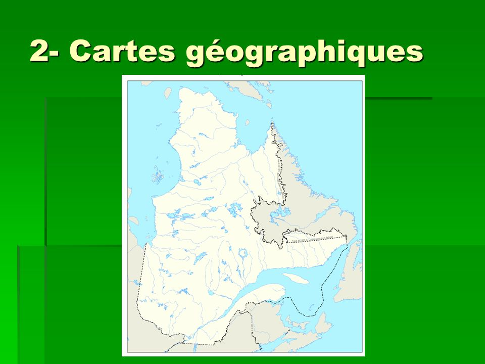 2- Cartes géographiques