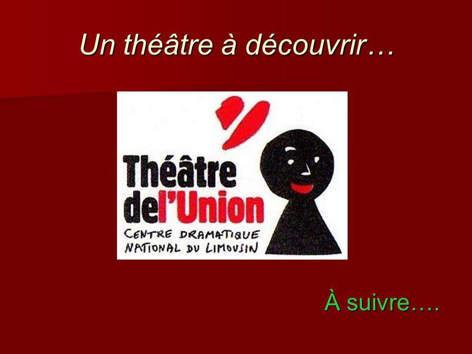 Un théâtre à découvrir… À suivre….