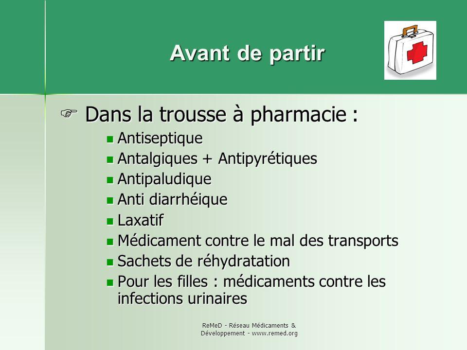 ReMeD - Réseau Médicaments & Développement - www.remed.org Avant de partir Et aussi...