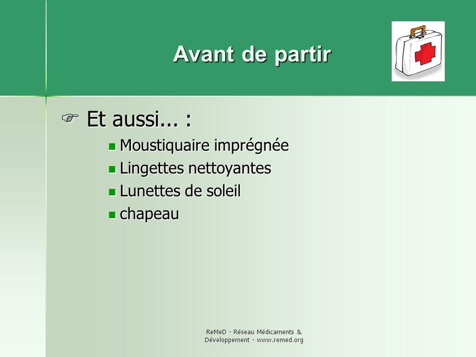 ReMeD - Réseau Médicaments & Développement - www.remed.org Une fois sur place, comment éviter dêtre malade.
