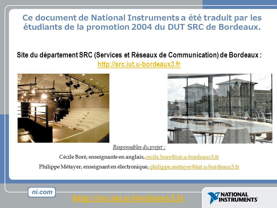 Ce document de National Instruments a été traduit par les étudiants de la promotion 2004 du DUT SRC de Bordeaux.