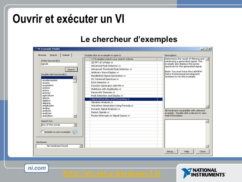 Ouvrir et exécuter un VI Le chercheur dexemples http://src.iut.u-bordeaux3.fr