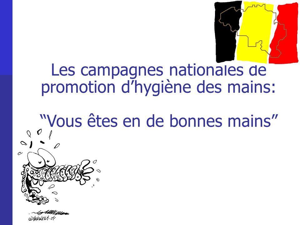 Campagnes Trois campagnes nationales avec participation volontaire des hôpitaux financées par les autorités de soins de santé Planning 1e campagne du 15/2 au 15/3/2005 2e campagne du 15/11 au 15/12/2006 3e campagne du 19/1 au 13/2/2009