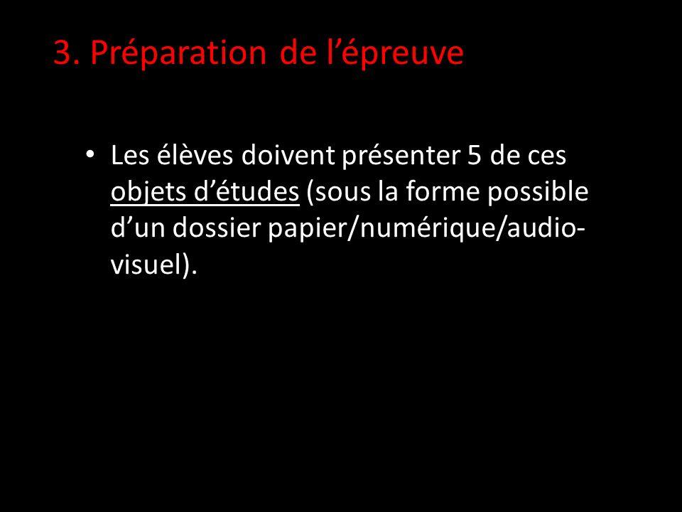 Les élèves doivent présenter 5 de ces objets détudes (sous la forme possible dun dossier papier/numérique/audio- visuel).