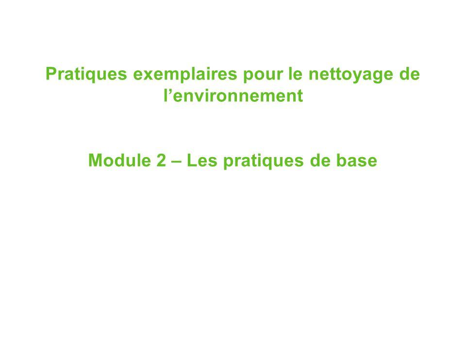 Pratiques exemplaires pour le nettoyage de lenvironnement Module 2 – Les pratiques de base