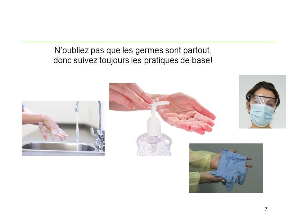 7 Noubliez pas que les germes sont partout, donc suivez toujours les pratiques de base!