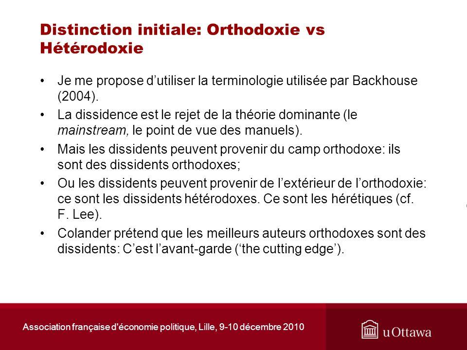 Association française d'économie politique, Lille, 9-10 décembre 2010 Distinction initiale: Orthodoxie vs Hétérodoxie Je me propose dutiliser la termi