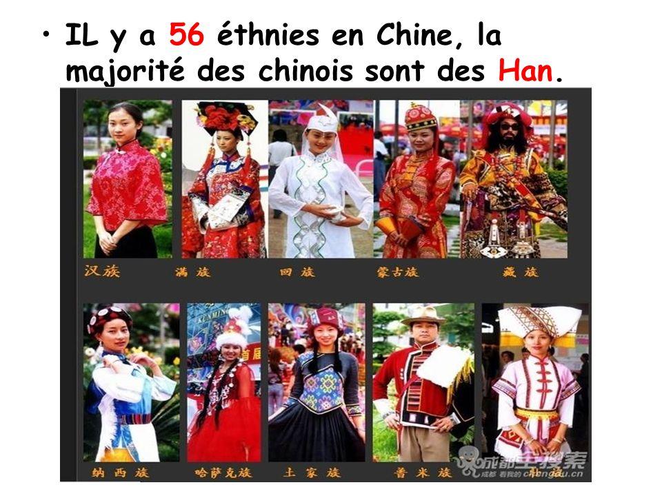 IL y a 56 éthnies en Chine, la majorité des chinois sont des Han.