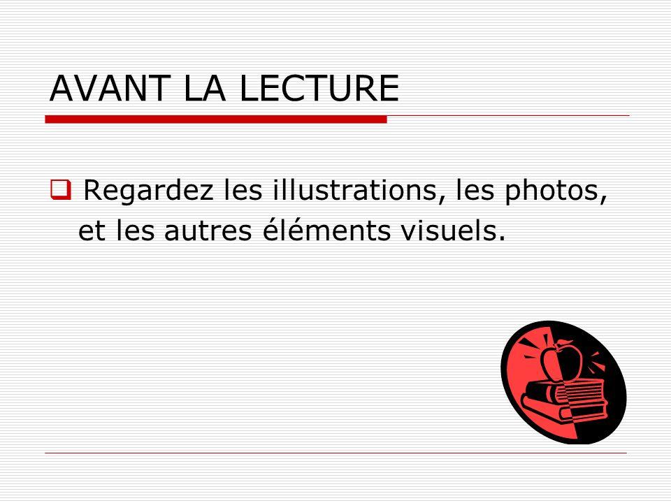 AVANT LA LECTURE Regardez les illustrations, les photos, et les autres éléments visuels.