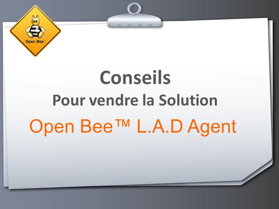 Conseils Pour vendre la Solution Open Bee L.A.D Agent
