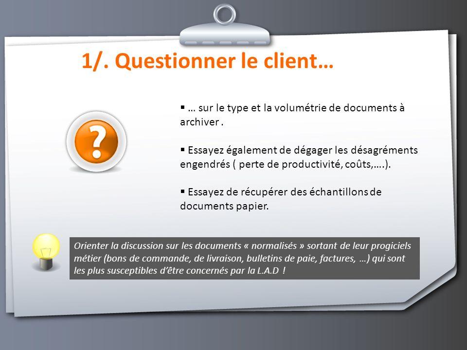1/.Questionner le client… … sur le type et la volumétrie de documents à archiver.