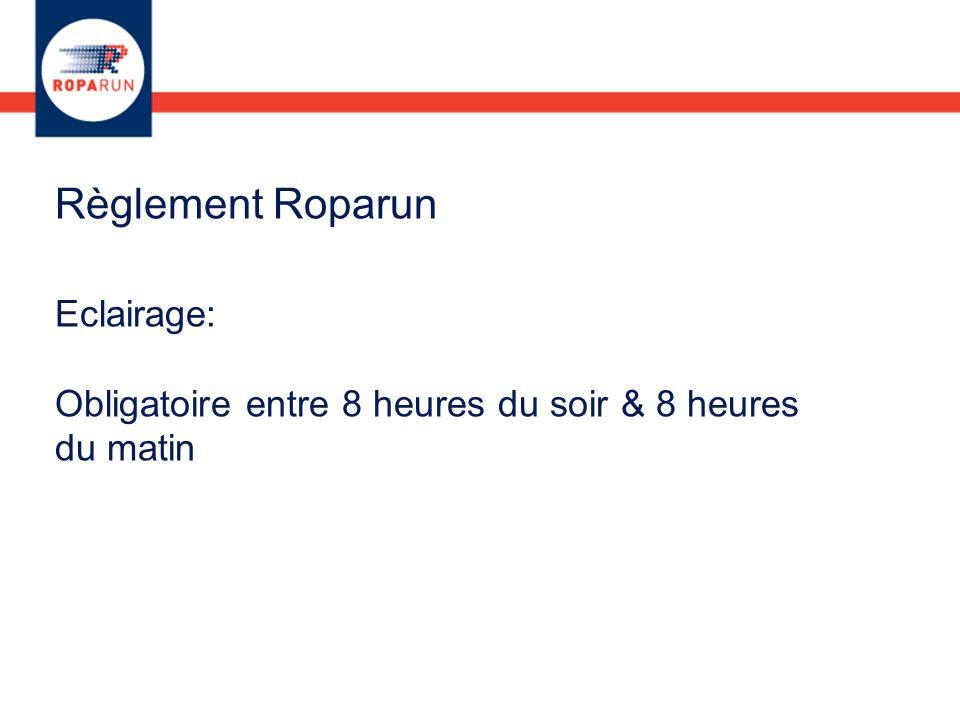 Règlement Roparun Eclairage: Obligatoire entre 8 heures du soir & 8 heures du matin