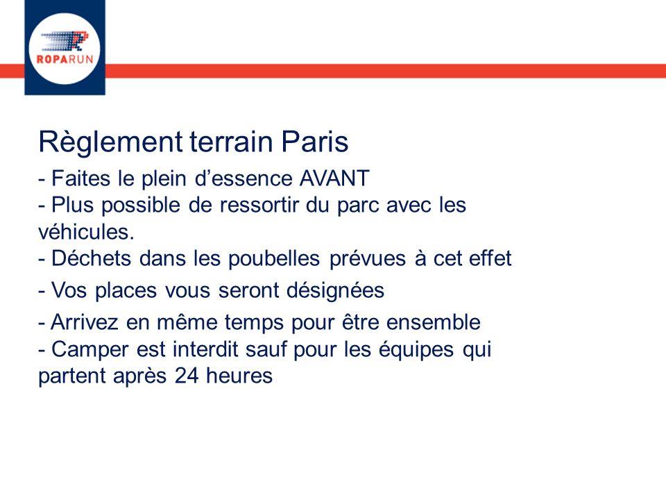 Règlement terrain Paris - Faites le plein dessence AVANT - Plus possible de ressortir du parc avec les véhicules. - Déchets dans les poubelles prévues