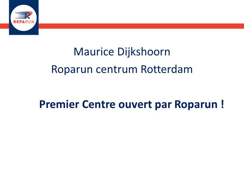 Maurice Dijkshoorn Roparun centrum Rotterdam Premier Centre ouvert par Roparun !