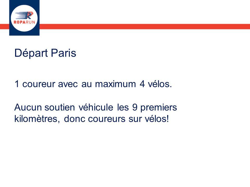 Départ Paris 1 coureur avec au maximum 4 vélos. Aucun soutien véhicule les 9 premiers kilomètres, donc coureurs sur vélos!