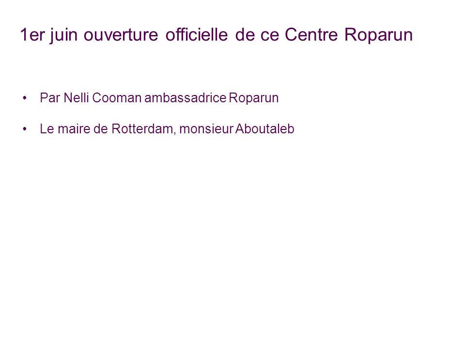 1er juin ouverture officielle de ce Centre Roparun Par Nelli Cooman ambassadrice Roparun Le maire de Rotterdam, monsieur Aboutaleb
