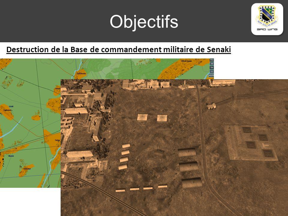 Objectifs Destruction de la Base de commandement militaire de Senaki Zone contrôlée Défense Sol-Air longueur portée