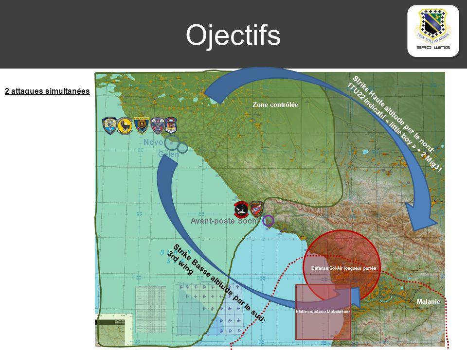 Ojectifs Novo Gelen Avant-poste Sochi Zone contrôlée Défense Sol-Air longueur portée Malanie Flotte maritime Malanienne Strike Haute altitude par le nord: 1TU22 indicatif « little boy » + 2 Mig31 Strike Basse altitude par le sud: 3rd wing 2 attaques simultanées