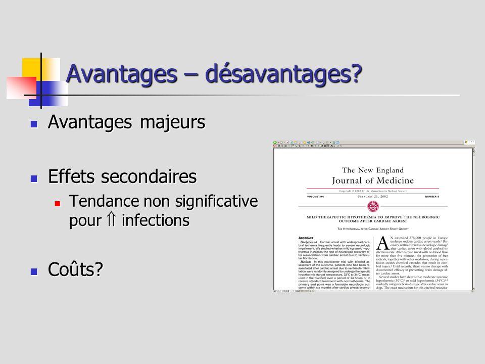 Avantages – désavantages? Avantages majeurs Avantages majeurs Effets secondaires Effets secondaires Tendance non significative pour infections Tendanc