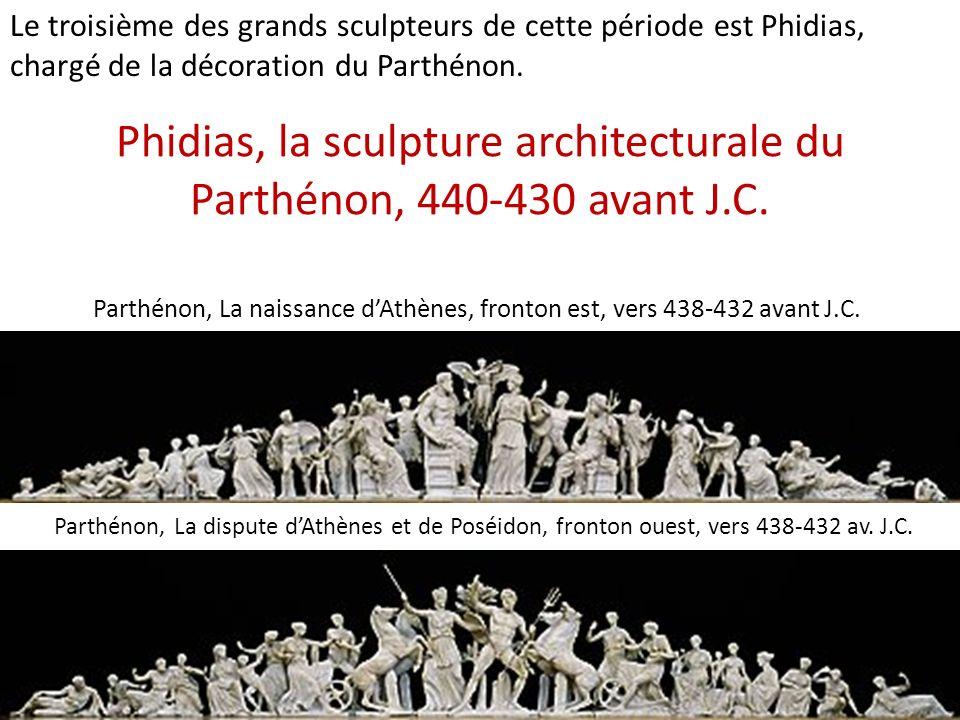 Parthénon, La naissance dAthènes, fronton est, vers 438-432 avant J.C. Parthénon, La dispute dAthènes et de Poséidon, fronton ouest, vers 438-432 av.