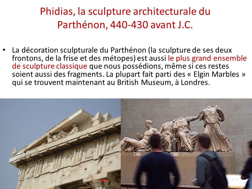 Phidias, la sculpture architecturale du Parthénon, 440-430 avant J.C. La décoration sculpturale du Parthénon (la sculpture de ses deux frontons, de la