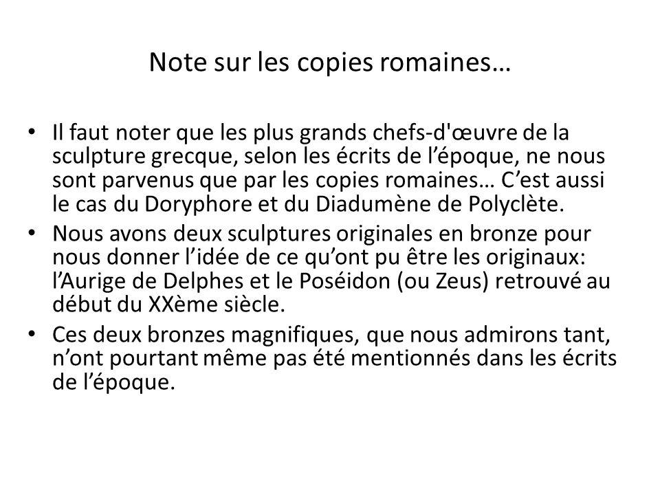 Note sur les copies romaines… Il faut noter que les plus grands chefs-d'œuvre de la sculpture grecque, selon les écrits de lépoque, ne nous sont parve