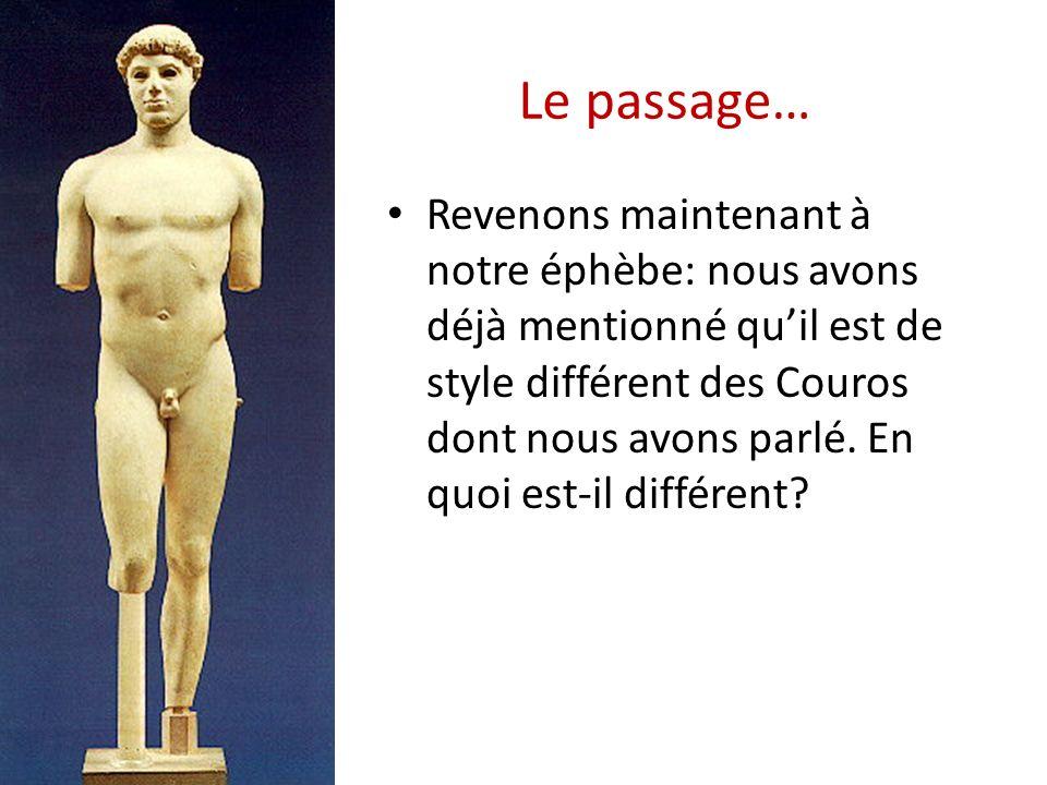 Le passage… Revenons maintenant à notre éphèbe: nous avons déjà mentionné quil est de style différent des Couros dont nous avons parlé. En quoi est-il