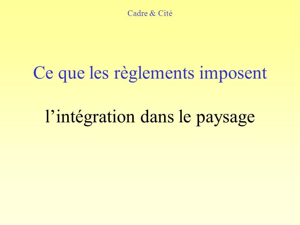 Ce que les règlements imposent lintégration dans le paysage Cadre & Cité