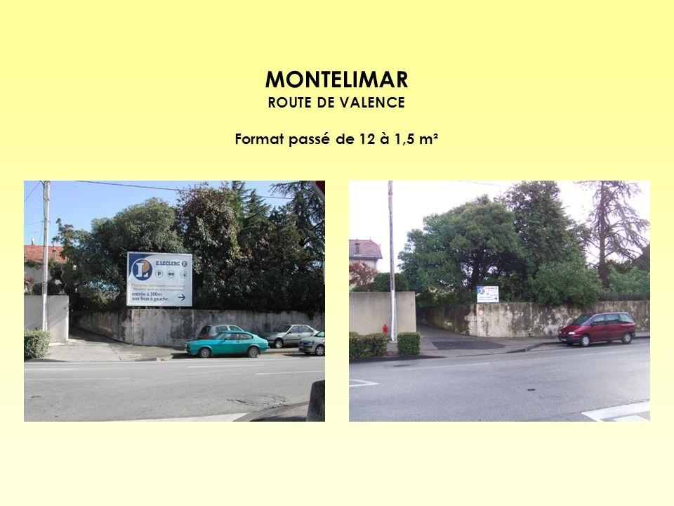 MONTELIMAR ROUTE DE VALENCE Format passé de 12 à 1,5 m²