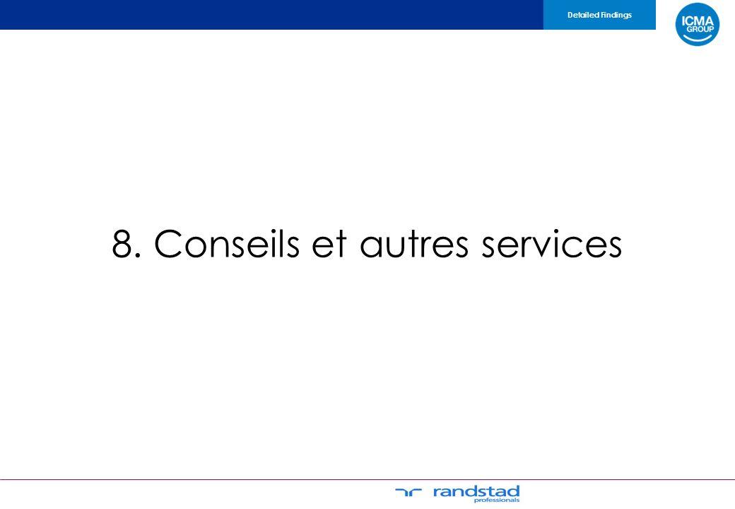 8. Conseils et autres services Detailed Findings