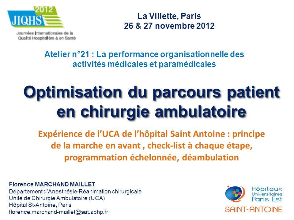 Optimisation du parcours patient en chirurgie ambulatoire Atelier n°21 : La performance organisationnelle des activités médicales et paramédicales La