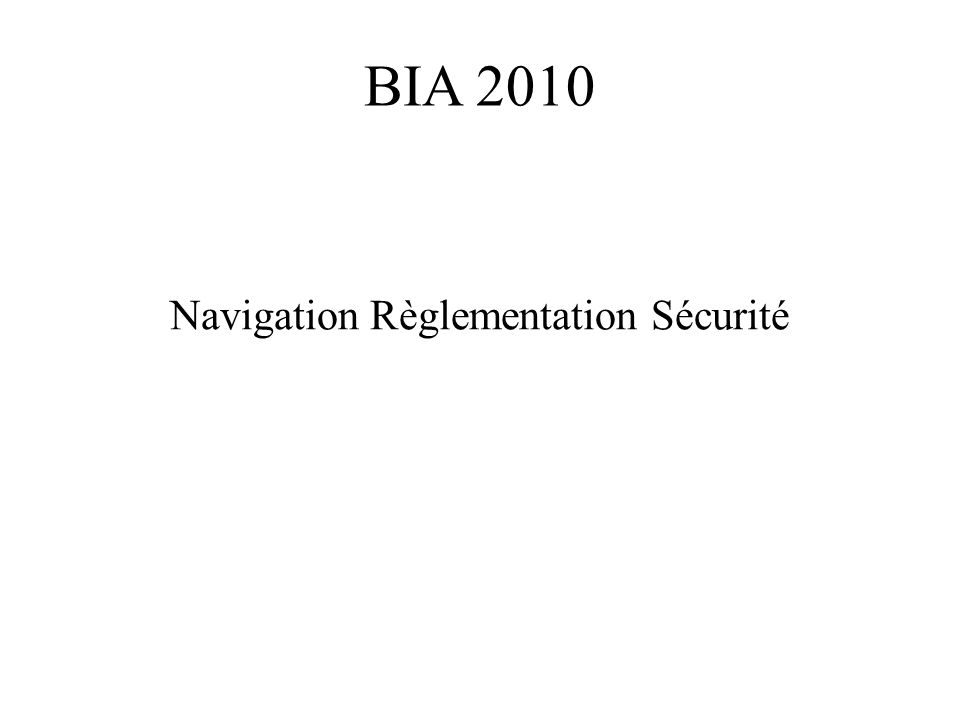 BIA 2010 Navigation Règlementation Sécurité