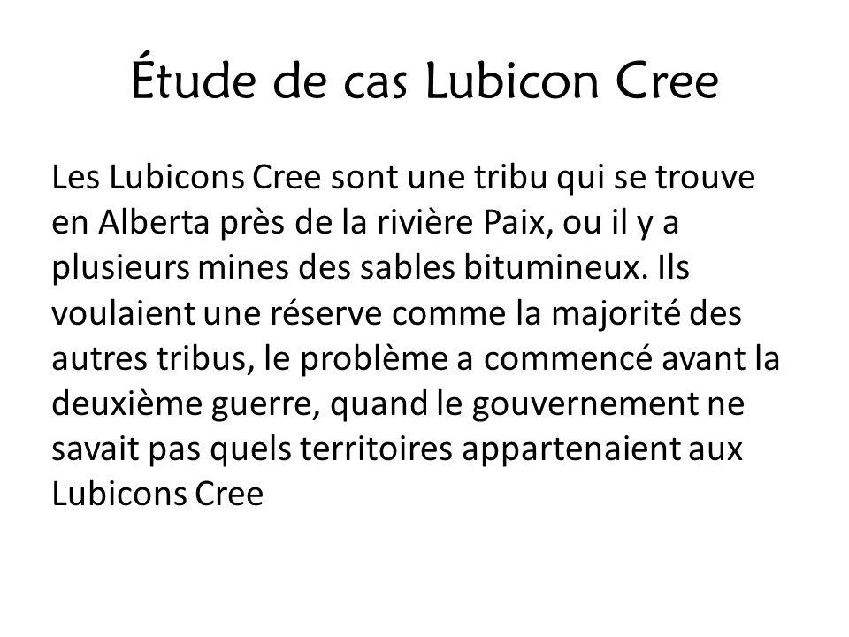 Étude de cas Lubicon Cree Les Lubicons Cree sont une tribu qui se trouve en Alberta près de la rivière Paix, ou il y a plusieurs mines des sables bitu
