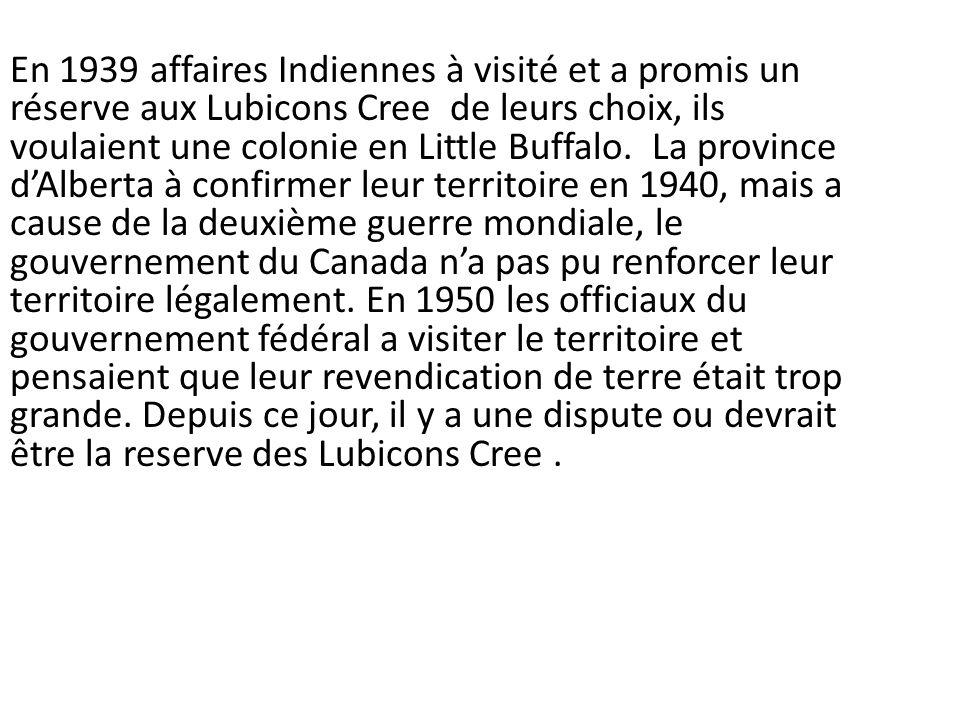 En 1939 affaires Indiennes à visité et a promis un réserve aux Lubicons Cree de leurs choix, ils voulaient une colonie en Little Buffalo. La province