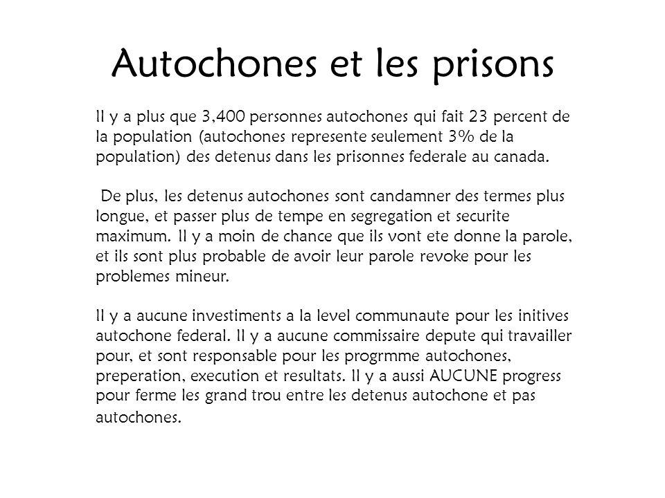 Autochones et les prisons Il y a plus que 3,400 personnes autochones qui fait 23 percent de la population (autochones represente seulement 3% de la po