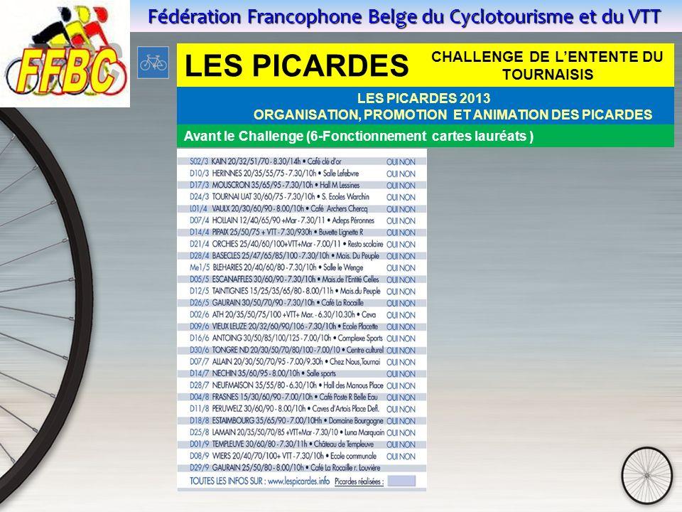 Fédération Francophone Belge du Cyclotourisme et du VTT LES PICARDES CHALLENGE DE LENTENTE DU TOURNAISIS LES PICARDES 2013 ORGANISATION, PROMOTION ET