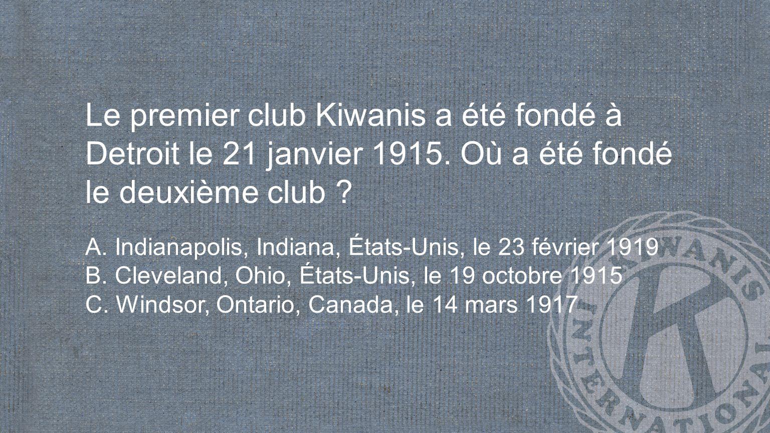 En quelle année le premier Circle K International a-t-il été créé ? A. 1935 B. 1922 C. 1947